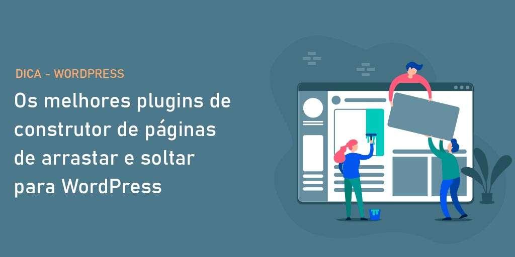 Os melhores plugins de construtor de páginas de arrastar e soltar para WordPress