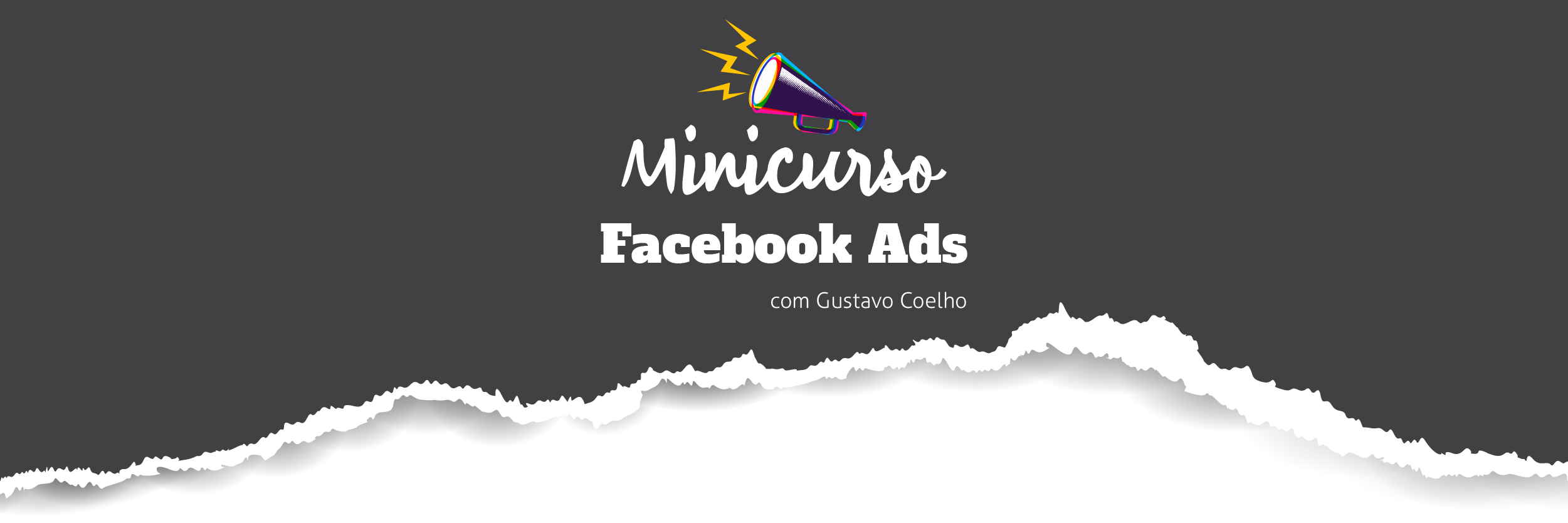 Curso Gratuito Facebook Ads – Aprenda a fazer campanhas de sucesso e comece a escalar as suas vendas